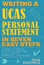 Writing a UCAS Personal Statement in Seven Easy Steps: A Really Useful Guide to Creating a Successful Personal Statement