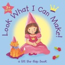 Look What I Can Make: Princess (Look What I Can Do/Play/Make)