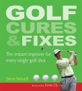 Golf Cures and Fixes: The Instant Improver for Every Single Golf Shot You'll Hit