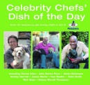 Celebrity Chef's Dish of the Day: Over 40 recipes by Pet-loving Chefs in Aid of Petsavers