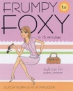 Frumpy to Foxy in 15 Minutes: Style Tips for Every Woman