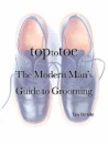 Top to Toe: The Modern Man's Guide to Grooming