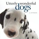 Utterly Wonderful Dogs (Helen Exley Giftbooks)