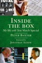 Inside the Box: The Real Story of Test Match Special: My Life with Test Match Special