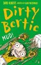 Mud! (Dirty Bertie)