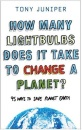 How Many Lightbulbs Does It Take to Change a Planet?: 95 Ways to Save Planet Earth