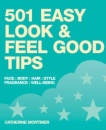 501 Easy Look and Feel Good Tips