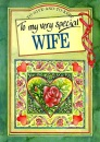 To My Very Special Wife (To-Give-And-To-Keep)