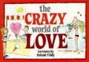 The Crazy World of Love (Crazy World Ser)