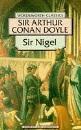 Sir Nigel (Wordsworth Classics)