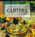 Cantina: Best of Casual Mexican Cooking (Casual Cuisines of the World)