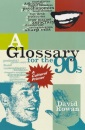 Glossary for the 90s: A Cultural Primer