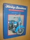 Harley Davidson: An Illustrated History