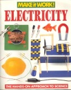 Electricity: The Hands-on Approach to Science (Make it Work! Science)