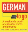 German to Go!: A Weekend's Worth of Essential Words and Phrases (Little Language)