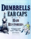 Dumbells, Earcaps and Hair Restorers: A Shopper's Guide to a Gentleman's Foibles, 1860-1930