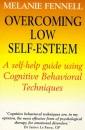 Overcoming Low Self-esteem: Self-help Guide Using Cognitive Behavioural Techniques