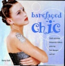 Barefaced Chic: Body Paint, Temporary Tattoos, Piercing, Hair Designs, Nail Art