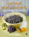 Natural Housekeeping: Rediscovered Recipes for Home Care