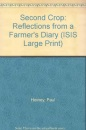 Second Crop: Reflections from a Farmer's Diary (ISIS Large Print)