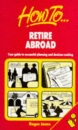 How to Retire Abroad: Your Guide to Successful Planning and Decision-making