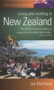 Living and Working in New Zealand: How to Build a New Life in New Zealand