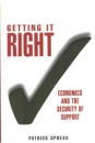 Getting it Right: Economics and the Security of Support
