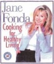 Jane Fonda: Cooking for Healthy Living