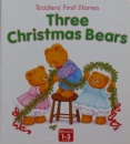 Three Christmas Bears (Toddlers' First Stories)