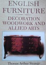English Furniture: Decoration, Woodwork and Allied Arts