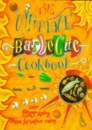 The Ultimate Barbecue Cookbook: Over 200 Dishes for Outdoor Eating