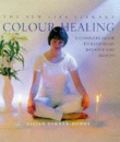 Colour Healing: A Complete Guide to Restoring Balance and Health (New Life Library)