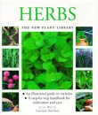 Herbs: A Step-by-step Handbook for Cultivation and Care (New Plant Library)