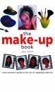 The Make-up Book: Every Woman's Guide to the Art of Applying Make-up (Crafts in a Weekend)