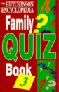 The Hutchinson Encyclopedia Family Quiz Book: v. 3 (The Hutchinson encyclopedia family quiz books)