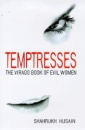 Temptresses: The Virago Book of Evil Women