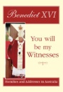 You Will be My Witnesses: Homilies and Addresses in Australia (Pope Benedict XVI)