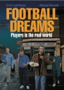 Football Dreams: Players in the Real World