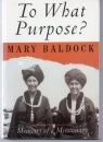 To What Purpose?: Memoirs of a Missionary