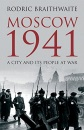 Moscow 1941: A City & Its People at War: A City and Its People at War