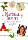 Natural Beauty: A Step-by-step Guide (In a Nutshell)