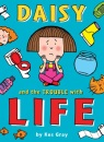 Daisy and the Trouble with Life (Daisy Series)