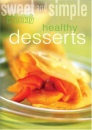 Sweet and Simple: Healthy Desserts (Australian Women's Weekly Home Library)