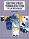 Recording Techniques: For Small Studios