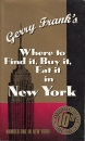 Gerry Frank's Where to Find It , Buy It, Eat It in New York (10th ed)