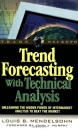 Trend Forecasting with Technical Analysis (Trade Secrets Series)