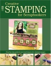 Creative Stamping for Scrapbookers (Memory Makers)