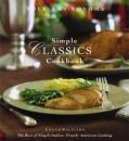 Simple Classics Cookbook: Recipes (Complete Series (San Francisco, Calif.).)