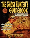 The Ghost Hunter's Guidebook: The Essential Guide to Investigating Reports of Ghosts and Hauntings