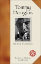 Tommy Douglas: The Road to Jerusalem (Western Canadian Classics)